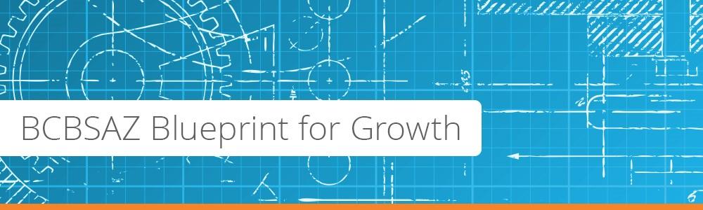 bcbsaz-blueprint-for-growth